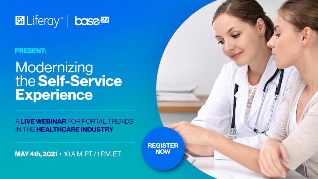 Liferay and Base22 Present: Modernizing the Self-Service Experience (live webinar)